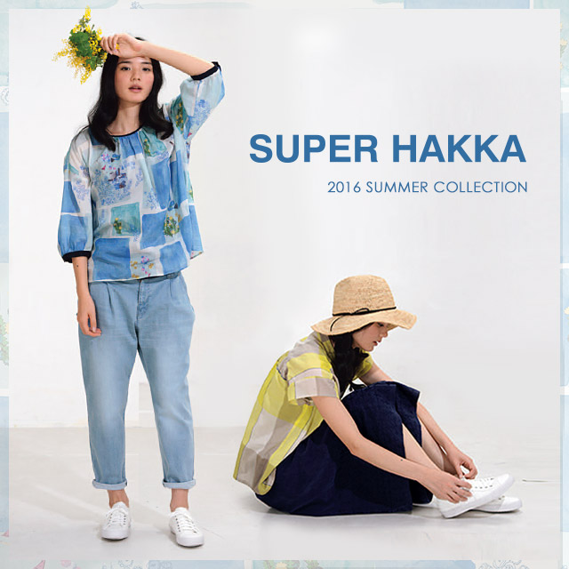 SUPER HAKKA 2016 SUMMER COLLECTION