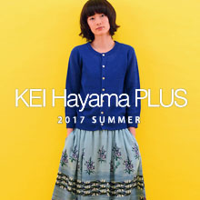 KEI Hayama PLUS 2017 SUMMER