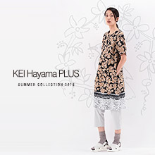 KEI Hayama PLUS SUMMER COLLECTION 2019