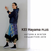 KEI Hayama PLUS AUTUMN & WINTER COLLECTION 2019